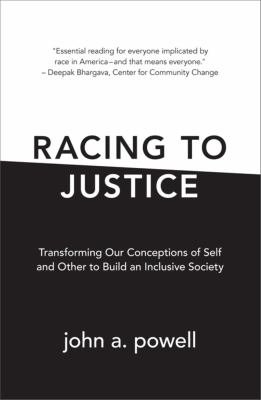 Racing to Justice: Transforming Our Conceptions of Self and Other to Build an Inclusive Society 9780253006295
