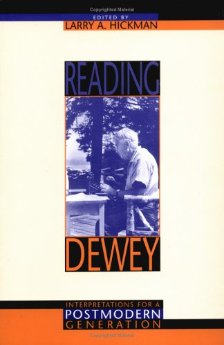 Reading Dewey: Interpretations for a Postmodern Generation 9780253211798
