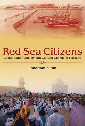 Red Sea Citizens: Cosmopolitan Society and Cultural Change in Massawa 9780253220790