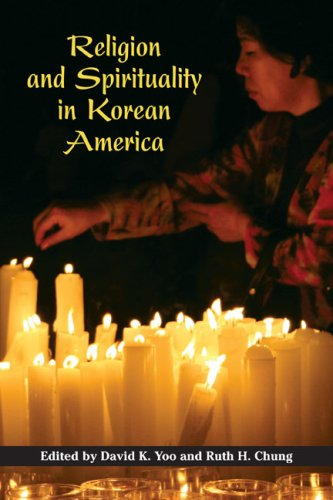 Religion and Spirituality in Korean America 9780252074745