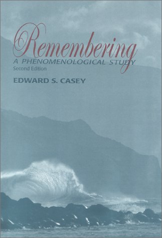 Remembering: A Phenomenological Study 9780253214126