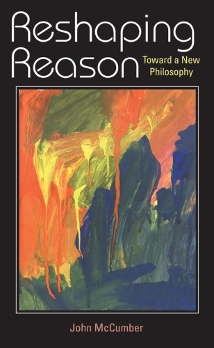 Reshaping Reason: Toward a New Philosophy