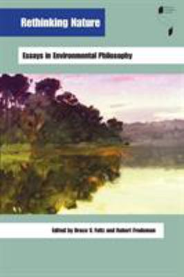 Rethinking Nature: Essays in Environmental Philosophy 9780253217028