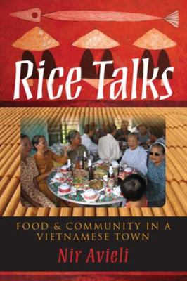 Rice Talks: Food and Community in a Vietnamese Town 9780253357076