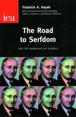 The Road to Serfdom: With the Intellectuals and Socialism 9780255365765