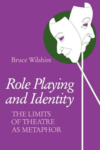 Role Playing and Identity: The Limits of Theatre as Metaphor 9780253205995