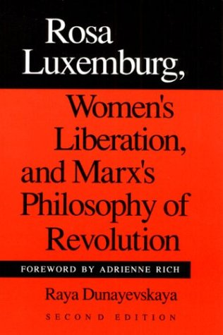 Rosa Luxemburg, Women's Liberation, and Marx's Philosophy of Revolution 9780252061899
