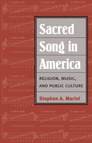 Sacred Song in America: Religion, Music, and Public Culture 9780252078033