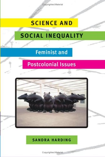 Science and Social Inequality: Feminist and Postcolonial Issues 9780252073045