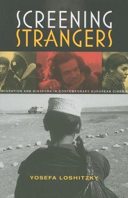 Screening Strangers: Migration and Diaspora in Contemporary European Cinema 9780253354532