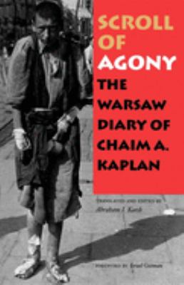 Scroll of Agony: The Warsaw Diary of Chaim A. Kaplan 9780253212931