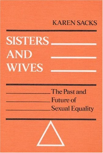 Sisters and Wives: The Past and Future of Sexual Equality 9780252010040
