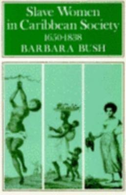 Slave Women in Caribbean Society, 1650-1832 9780253212511