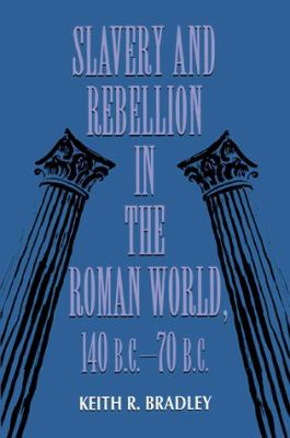 Slavery and Rebellion in the Roman World, 140 B.C.70 B.C. 9780253312594