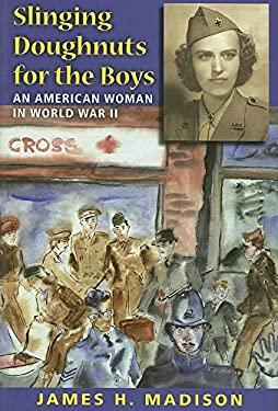 Slinging Doughnuts for the Boys: An American Woman in World War II 9780253350473