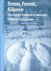 Snow, Forest, Silence: The Finnish Tradition of Semiotics