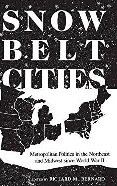 Snowbelt Cities: Metropolitan Politics in the Northeast and Midwest Since World War II 9780253311771