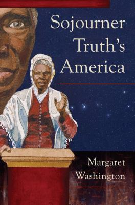 Sojourner Truth's America 9780252034190