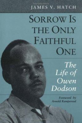 Sorrow Is the Only Faithful One: The Life of Owen Dodson