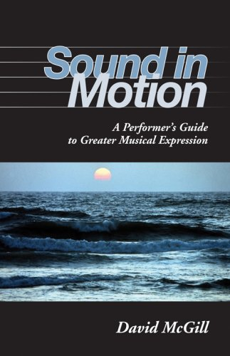Sound in Motion: A Performer's Guide to Greater Musical Expression 9780253219268