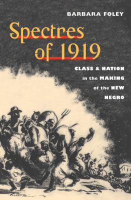 Spectres of 1919: Class and Nation in the Making of the New Negro 9780252075858