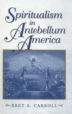 Spiritualism in Antebellum America 9780253333155