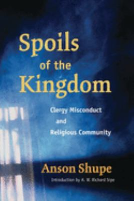 Spoils of the Kingdom: Clergy Misconduct and Religious Community 9780252031595