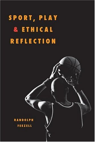 Sport, Play, and Ethical Reflection 9780252029554