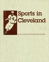Sports in Cleveland: An Illustrated History 786855