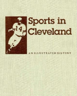 Sports in Cleveland: An Illustrated History 9780253326201