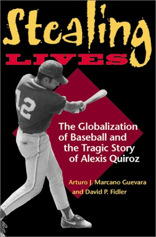 Stealing Lives: The Globalization of Baseball and the Tragic Story of Alexis Quiroz 9780253341914