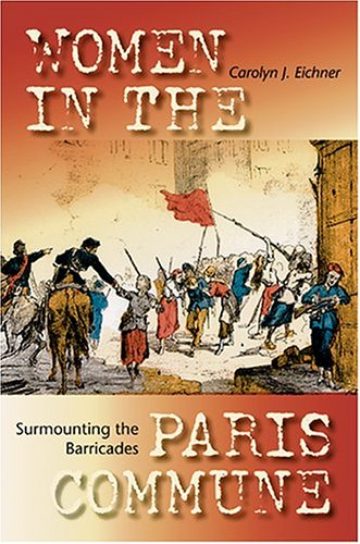 Surmounting the Barricades: Women in the Paris Commune 9780253217059