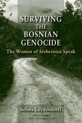 Surviving the Bosnian Genocide: The Women of Srebrenica Speak 9780253356697