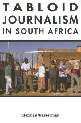 Tabloid Journalism in South Africa: True Story! 9780253354921