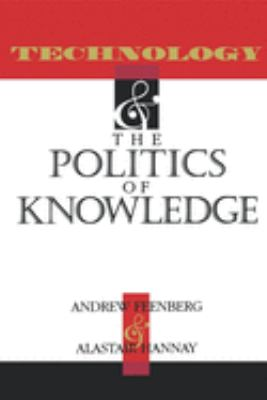 Technology and the Politics and Knowledge 9780253209405