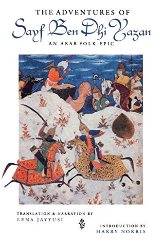 The Adventures of Sayf Ben Dhi Yazan: An Arab Folk Epic 9780253213426