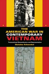 The American War in Contemporary Vietnam: Transnational Remembrance and Representation