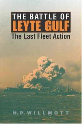 The Battle of Leyte Gulf: The Last Fleet Action 9780253345288