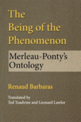 The Being of the Phenomenon: Merleau-Ponty's Ontology 9780253216458