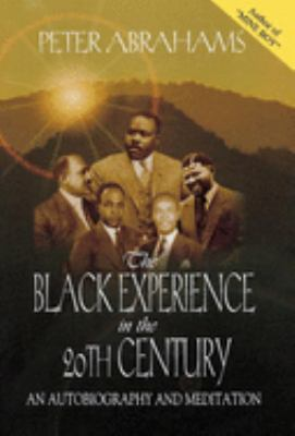 The Black Experience in the 20th Century: An Autobiography and Meditation 9780253338334