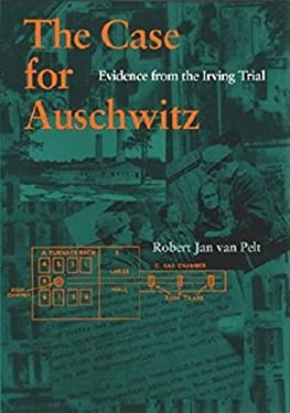 The Case for Auschwitz: Evidence from the Irving Trial 9780253340160