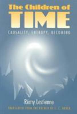 The Children of Time: Causality, Entropy, Becoming 9780252064272
