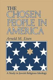 The Chosen People in America: A Study in Jewish Religious Ideology