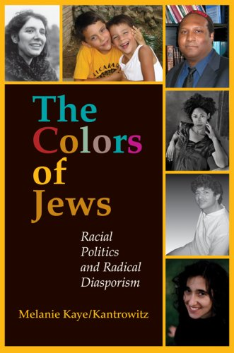 The Colors of Jews: Racial Politics and Radical Diasporism 9780253219275
