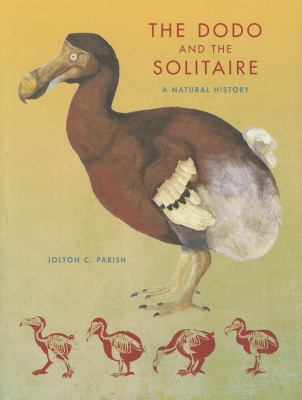 The Dodo and the Solitaire: A Natural History 9780253000996
