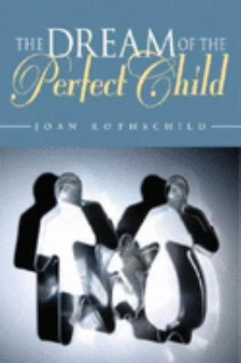 The Dream of the Perfect Child 9780253345653