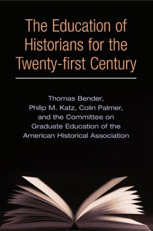 The Education of Historians for the Twenty-First Century 9780252071652