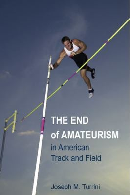 The End of Amateurism in American Track and Field 9780252077074