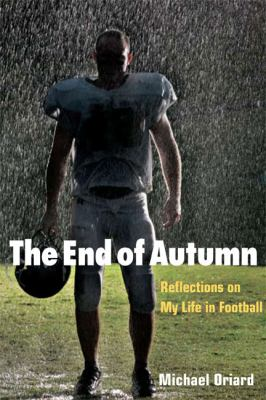 The End of Autumn: Reflections on My Life in Football 9780252076695