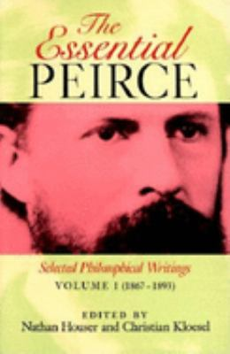 The Essential Peirce, Volume 1: Selected Philosophical Writings' (1867-1893)